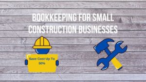 Bookkeeping for construction company- Stop bookkeeping chaos